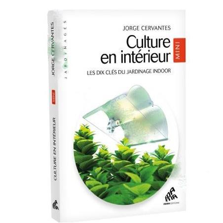 Les Cles Du Dix Jardinage Culture Indoor Mini Edition