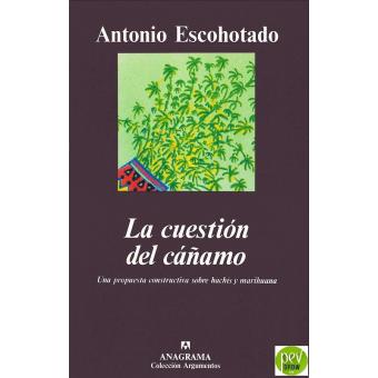 La question du chanvre. Une proposition constructive sur le haschisch et le cannabis par Antonio Escohotado