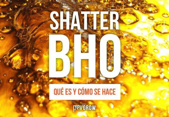 ¿Qué es y Cómo se hace el Shatter de BHO?
