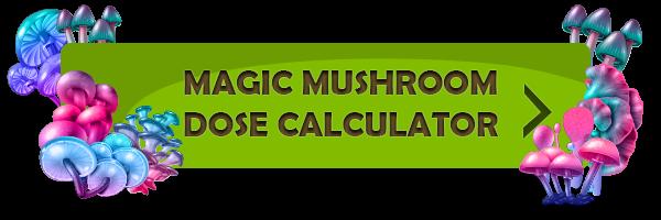 Magic mushroom dose calculator